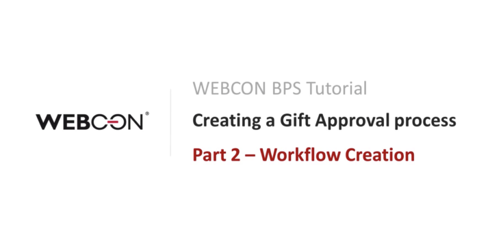 WEBCON BPS TUTORIAL Part 2