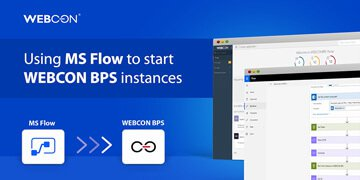 Using MS Flow to start WEBCON BPS instances