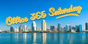 Office 365 Saturday San Diego 2020