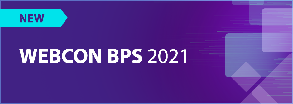 WEBCON BPS 2021 - new release of Low-Code Application Development Platform for BPM, Workflow & Process Automation